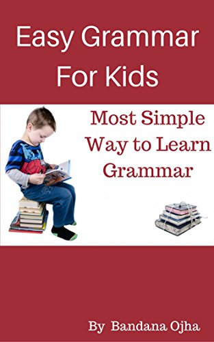 Easy Grammar for Kids: Most Easy Way to learn English Grammar (English Edition)