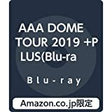 【Amazon.co.jp限定】AAA DOME TOUR 2019 +PLUS(Blu-ray Disc2枚組)(メガジャケ付き)