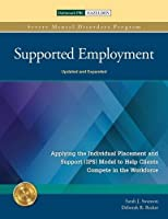 Supported Employment: Applying the Individual Placement and Support (IPS) Model to Help Clients Compete in The Workforce (Severe Mental Disorders Program)
