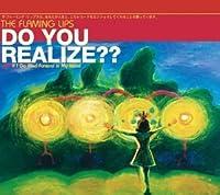 Do You Realize?