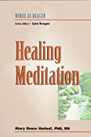 Healing Meditation (Nurse As Healer Series)