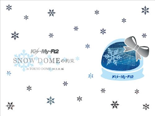 SNOW DOMEの約束 IN TOKYO DOME 2013.11.16 (2枚組DVD) (初回生産限定盤)