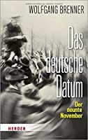 Das deutsche Datum: Der neunte November
