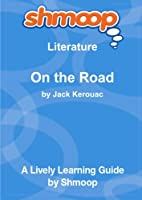 On the Road: Shmoop Literature Guide [並行輸入品]