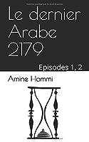 Le dernier Arabe 2179: Episodes 1 et 2