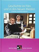 Buchners Kolleg. Themen Geschichte. Geschichte im Film und in den Neuen Medien: Geschichts- und Erinnerungskultur