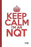Keep Calm, I'm an NQT: A Teaching Gifts Planner Themed Notebook Journal