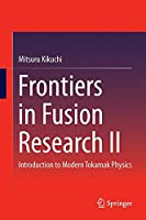 Frontiers in Fusion Research II: Introduction to Modern Tokamak Physics