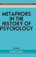 Metaphors in the History of Psychology (Cambridge Studies in the History of Psychology)