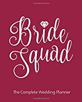 Bride Squad: The Complete Wedding Planner