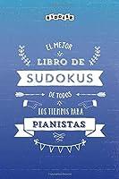 El mejor libro de Sudokus de todos los tiempos para pianistas