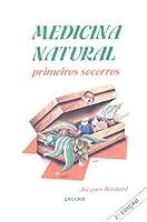 Medicina Natural. Primeiros Socorros