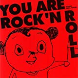You are Rock'n Roll