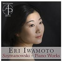 Szymanowski - Piano Works by Eri Iwamoto