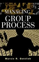 Managing Group Process