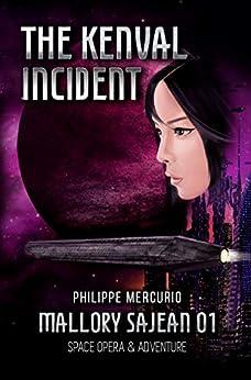 THE KENVAL INCIDENT: Space Opera & Adventure - MALLORY SAJEAN 01 by [Mercurio, Philippe]