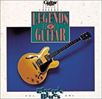 Legends Of Guitar : Electric Blues, Vol. 1