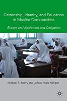 Citizenship Identity and Education in Muslim Communities: Essays on Attachment and Obligation【洋書】 [並行輸入品]
