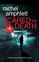 Scared to Death (Detective Kay Hunter)