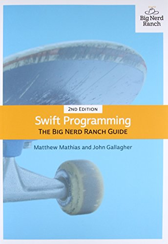 Download Swift Programming: The Big Nerd Ranch Guide (2nd Edition) (Big Nerd Ranch Guides) 013461061X