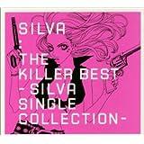 The Killer Best~SILVA SINGLE COLLECTION~
