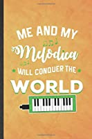 Me and My Melodica Will Conquer the World: Funny Blank Lined Music Teacher Lover Notebook/ Journal, Graduation Appreciation Gratitude Thank You Souvenir Gag Gift, Superb Graphic 110 Pages