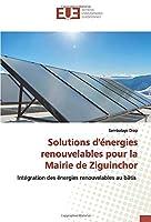 Solutions d'énergies renouvelables pour la Mairie de Ziguinchor: Intégration des énergies renouvelables au bâtis