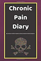 Chronic Pain Diary: Daily Assessment Pages, Treatment History, Doctors Appointments | Monitor Pain Location, Symptoms, Relief Treatment | Notebook Journal Template