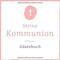 Meine Kommunion Gaestebuch: Kommunion Gaestebuch zur Erstkommunion  21 cm x21 cm   120 Seiten   Kommunionsgeschenk