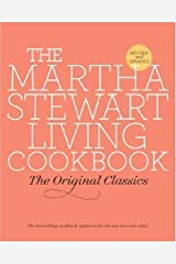 The Martha Stewart Living Cookbook: The Original Classics Kindle Edition