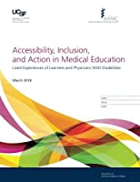 Accessibility Inclusion and Action in Medical Education: Lived Experiences of Learners and Physicians With Disabilities [並行輸入品]