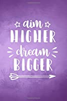 Aim HIGHER Dream BIGGER: Soft Purple Composition Notebook - College Ruled