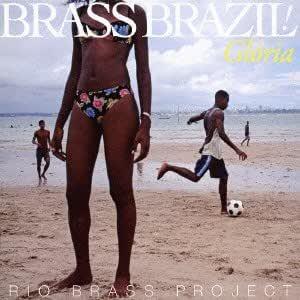 ブラス・ブラジル!-グローリア-