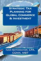 Strategic Tax Planning for Global Commerce & Investment