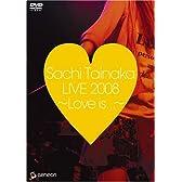 タイナカサチ LIVE 2008~Love is...~ [DVD]