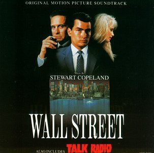 Wall Street: Also Includes Talk Radio - Original Motion Picture Soundtrack