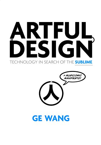 Download Artful Design: Technology in Search of the Sublime, A MusiComic Manifesto 1503600521