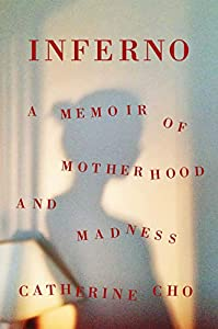 Inferno: A Memoir of Motherhood and Madness (English Edition)