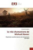 Le Néo-Chamanisme de Michael Harner (Omn.Univ.Europ.)