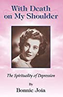 With Death on My Shoulder: The Spirituality of Depression