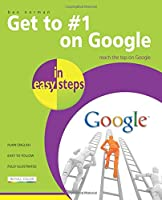 Get to #1 on Google in easy steps