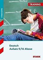 Training Gymnasium - Deutsch Aufsatz 9./10. Klasse: Grundlagen und Aufgaben mit Loesungen