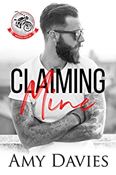Claiming Mine (Unforgiven Riders MC Book 1) by [Davies, Amy]