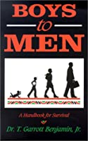 Boys to Men: A Handbook for Survival