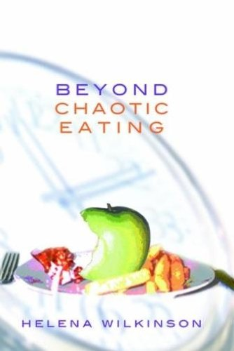 Beyond Chaotic Eating (The Way...