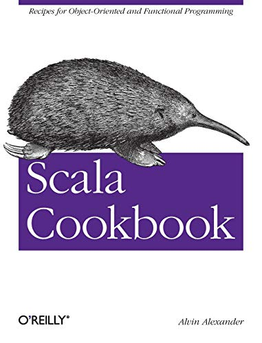 Download Scala Cookbook: Recipes for Object-Oriented and Functional Programming 1449339611