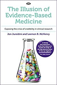 The Illusion of Evidence-Based Medicine (English Edition)