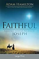 Faithful [Large Print]: Christmas Through the Eyes of Joseph