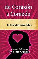 de Corazón a Corazón: De la inteligencia a la Luz