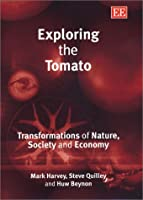 Exploring the Tomato: Transformations of Nature, Society and Economy